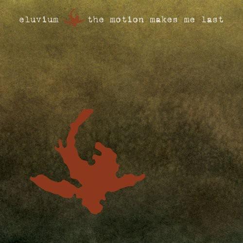 Eluvium - Motion Makes Me Last
