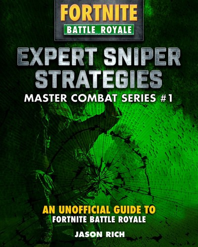 - Expert Sniper Strategies: An Unofficial Guide to Fortnite Battle Royale
