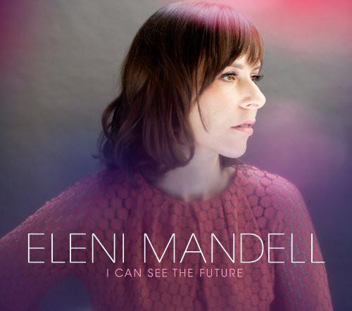 Eleni Mandell - I Can See The Future