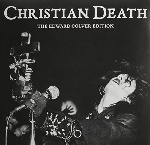 Christian Death - Edward Colver Edition