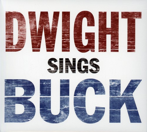 Dwight Yoakam-Dwight Sings Buck