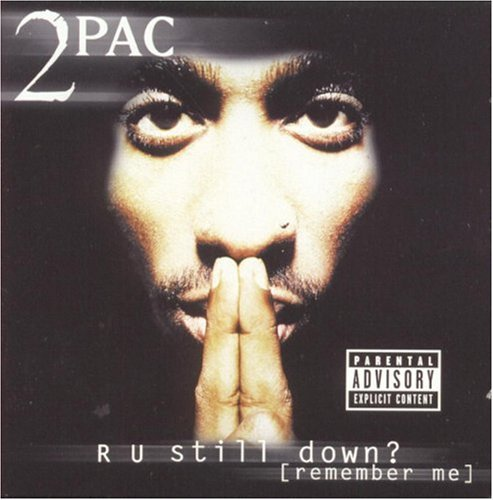 2pac - R U Still Down? (Remember Me?)