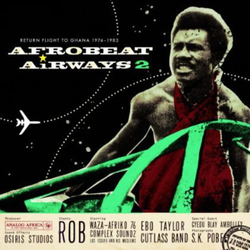Afrobeat Airways 2: Return Flight to Ghana 1974-83