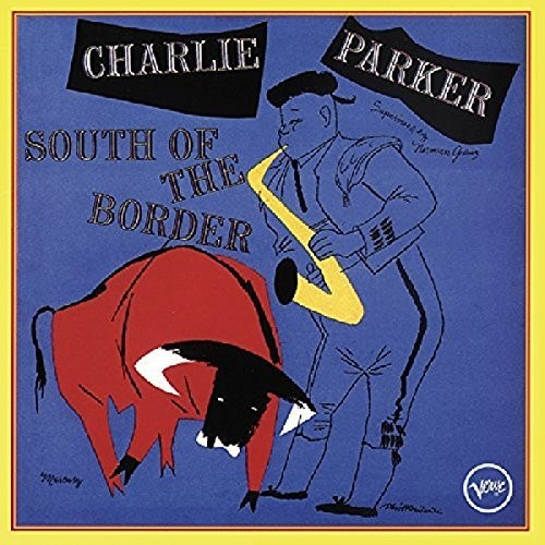 Charlie Parker - South Of The Border (Hol)