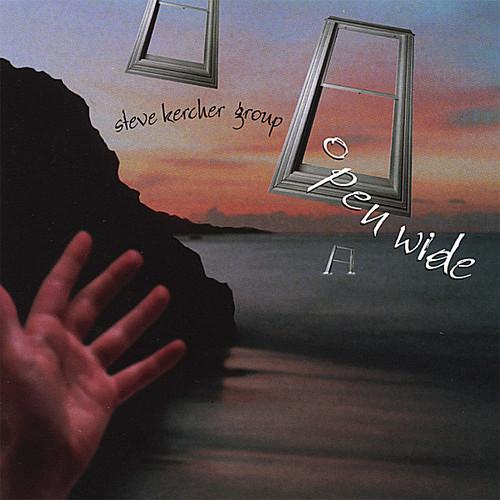 Kercher, Steve : Open Wide