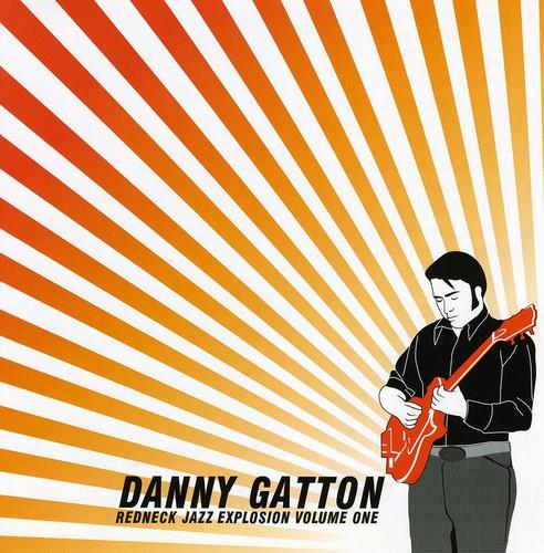 Gatton, Danny : Vol. 1-Redneck Jazz Explosion