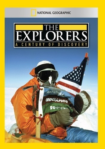 Explorers: A Century of Discovery