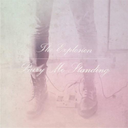 Explosion - Bury Me Standing