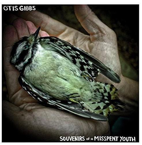Otis Gibbs - Souvenirs of a Misspent Youth