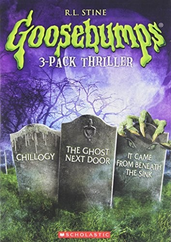 Goosebumps - Goosebumps: Chillogy / The Ghost Next Door / It Came from Beneath the Sink Triple Feature