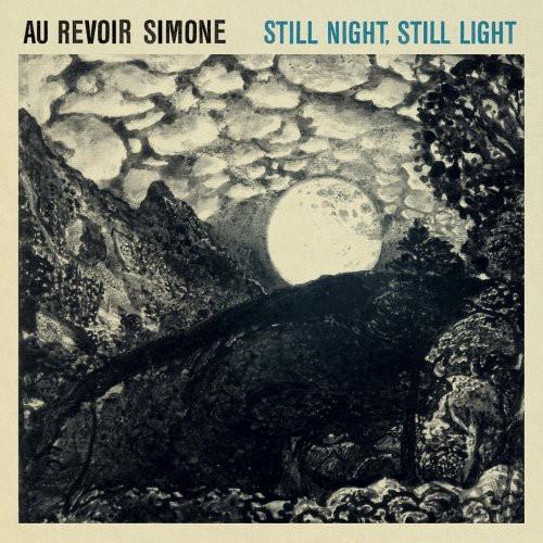 Au Revoir Simone - Still Night, Still Light