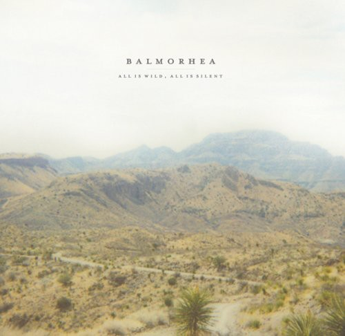 Balmorhea - All Is Wild All Is Silent [Import]