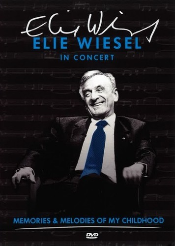 Elie Wiesel in Concert: Memories and Melodies of My Childhood
