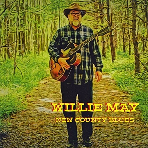 Willie May - New County Blues