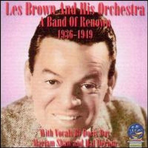 Les Brown & His Orchestra - A Band Of Renown 1936-49