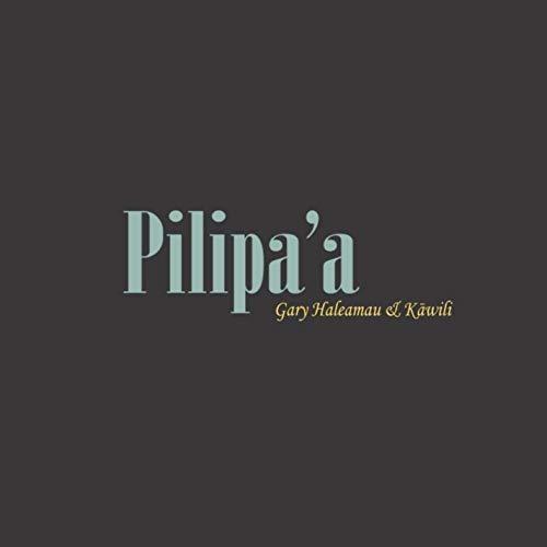 Gary Haleamau - Pilipa'a