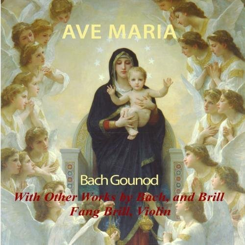Ave Maria. Bach/ Gounod with Other Works By Bach &