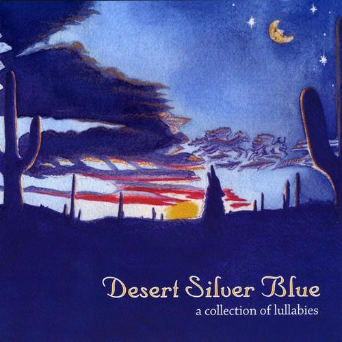 Desert Silver Blue-A Collection of Lullabies