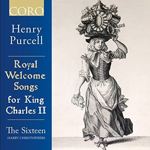 The Sixteen - Royal Welcome Songs For King Charles II
