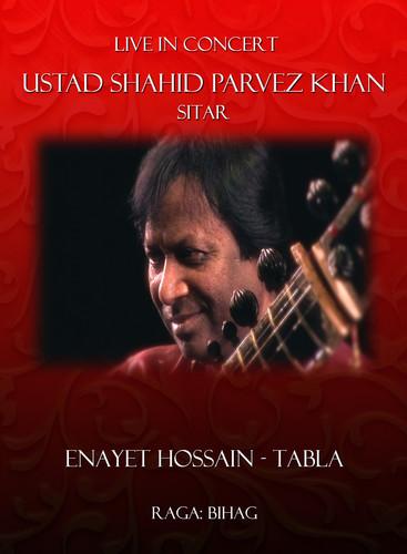 Live in Concert: Ustad Shahid Parvez Khan Sitar