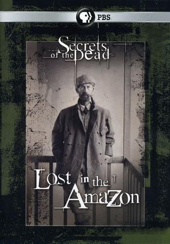 Secrets of the Dead: Lost in the Amazon