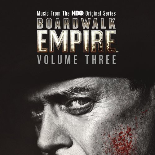 Boardwalk Empire 3: Music from Hbo Series (Original Soundtrack)