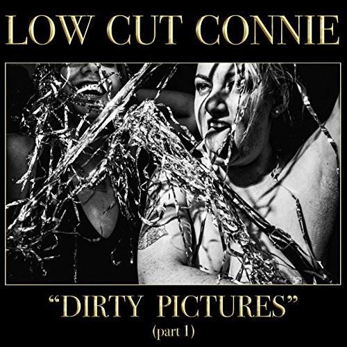 Low Cut Connie - Dirty Pictures: Part 1 [LP]