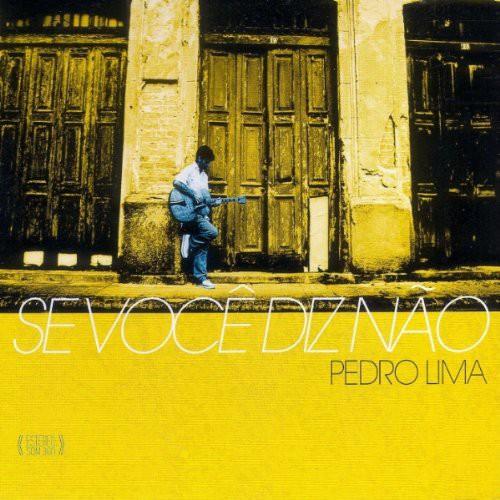 Pedro Lima - Se Você Diz Não