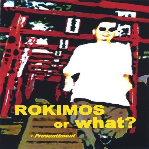 Rokimos or What? + Presentiment