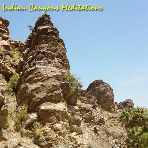 Indian Canyons Meditations