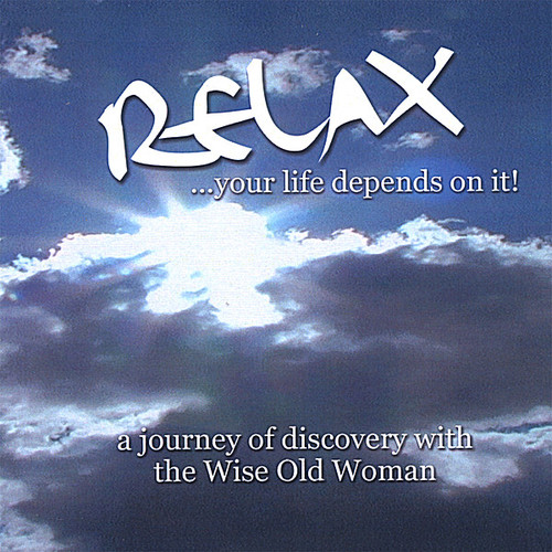 Relax Your Life Depends on It: A Journey of Discov