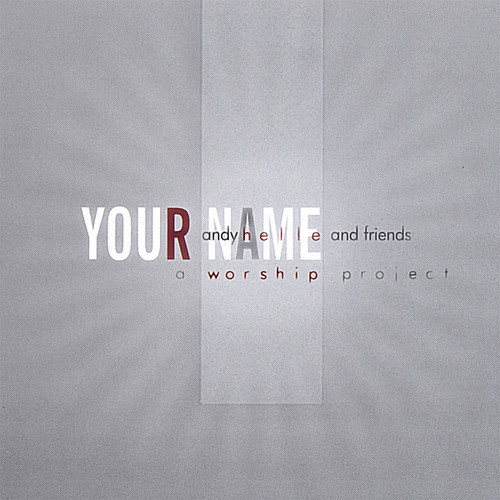 Your Name: A Worship Project