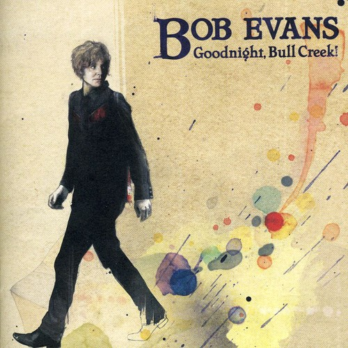 Bob Evans - Goodnight Bull Creek! [Import]