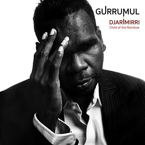Gurrumul - Djarimirri (Child Of The Rainbow)