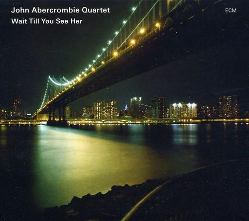 John Abercrombie - Wait Till You See Her