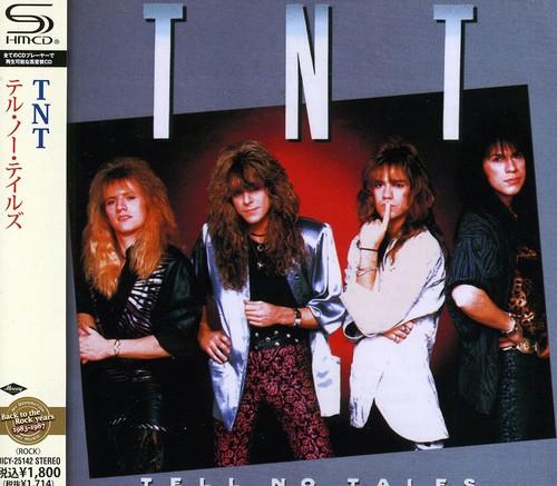 TNT - Tell No Tales (Jpn) (Shm)