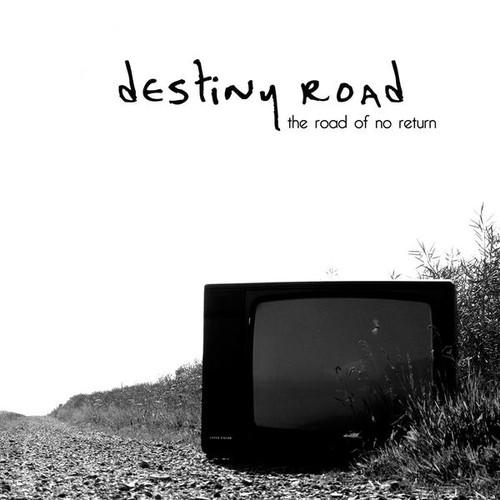 Destiny Road - Road of No Return
