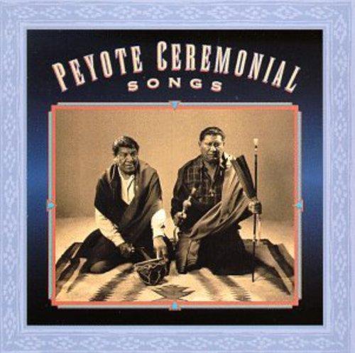 Peyote Ceremonial Songs /  Various