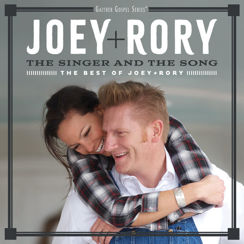Joey+Rory - The Singer And The Song: The Best Of Joey+Rory