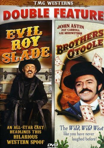 Evil Roy Slade /  Brothers O Toole