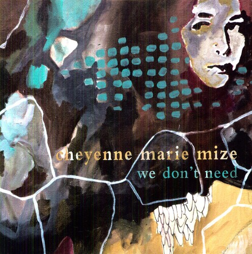 Cheyenne Mize Marie - We Don't Need