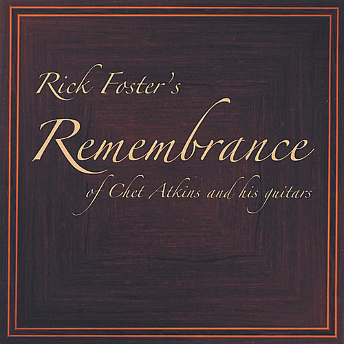 Rick Fosters Remembrance of Chet Atkins