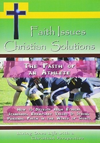 Faith of an Athlete-How to Develop High Ethical
