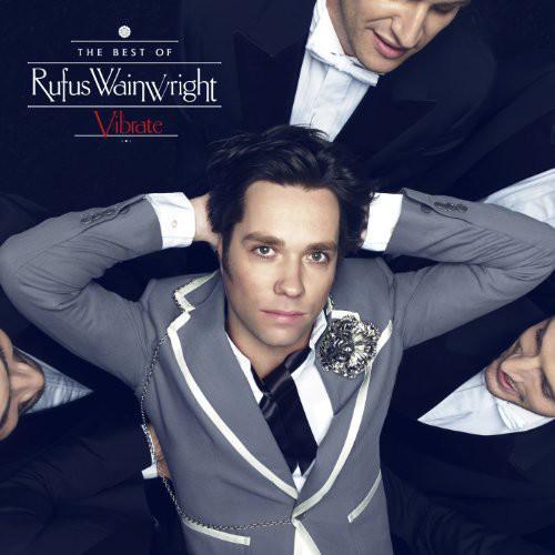 Rufus Wainwright - Vibrate: The Best Of (Uk)