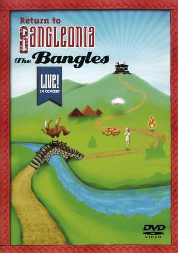 Bangles - Return to Bangleonia: Live in Concert