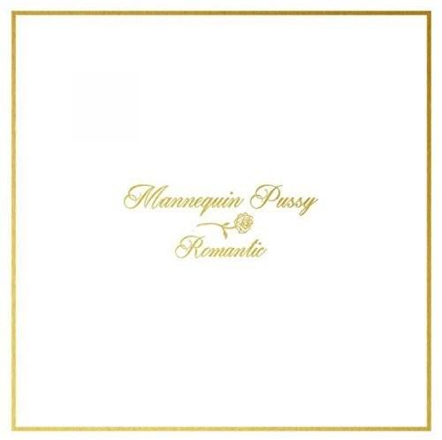Mannequin Pussy - Romantic [Vinyl]