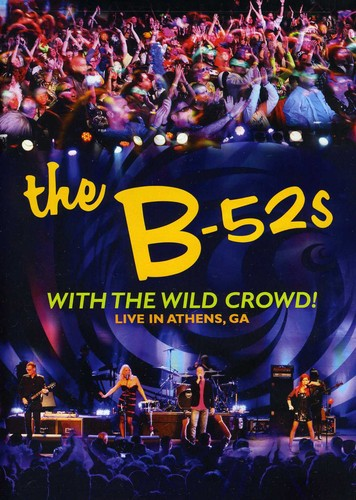 The B-52's - With the Wild Crowd! Live in Athens, GA