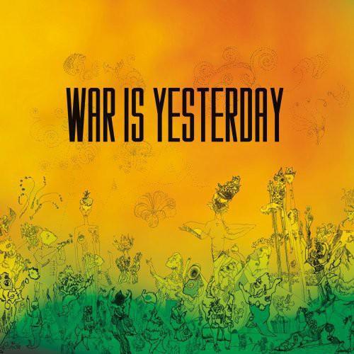 War Is Yesterday
