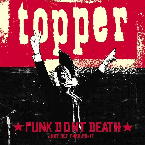 Topper - Punk Don't Death (Just Get Through It)