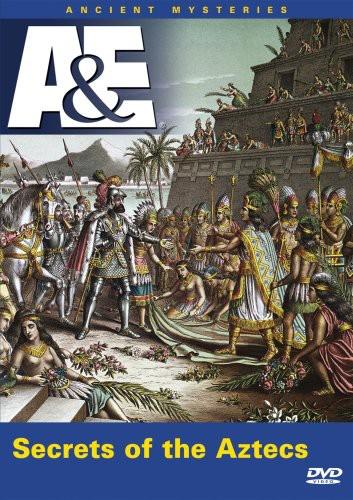 Ancient Mysteries: Secrets of the Aztecs
